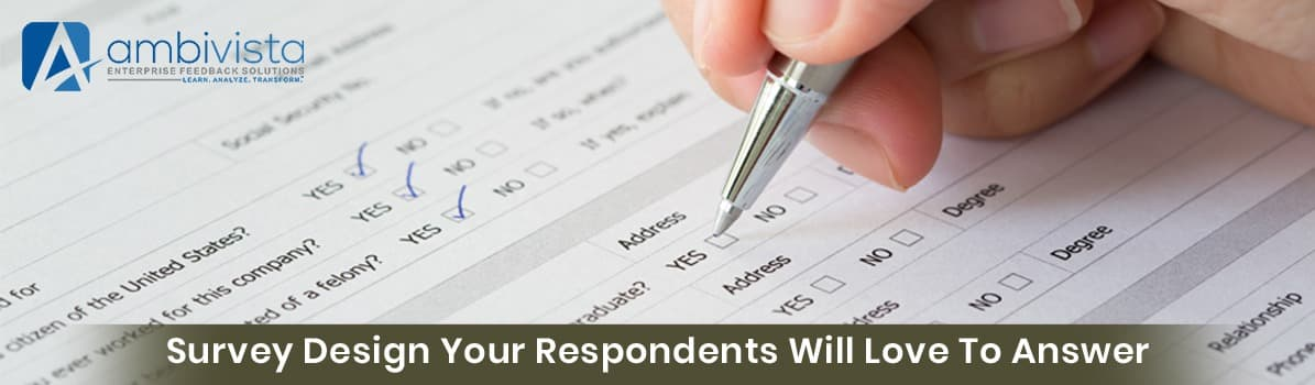 Survey Design Your Respondents Will Love to Answer