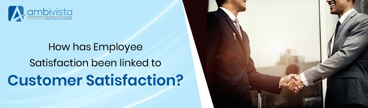 How Has Employee Satisfaction Been Linked to Customer Satisfaction?