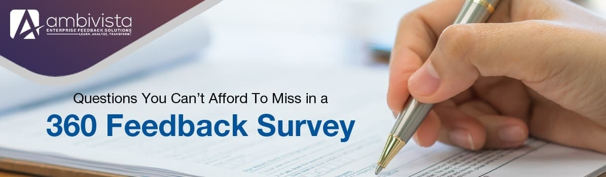 Questions You Can't Afford To Miss in a 360 Feedback Survey