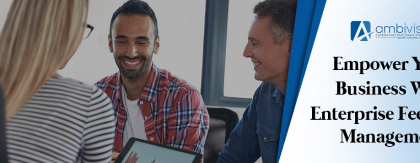 Empower Your Business With Enterprise Feedback Management