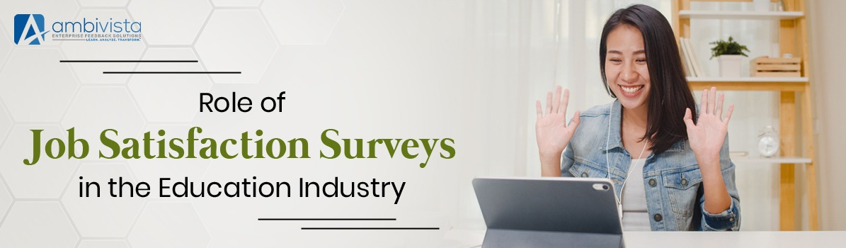 Role of Job Satisfaction Surveys in the Education Industry