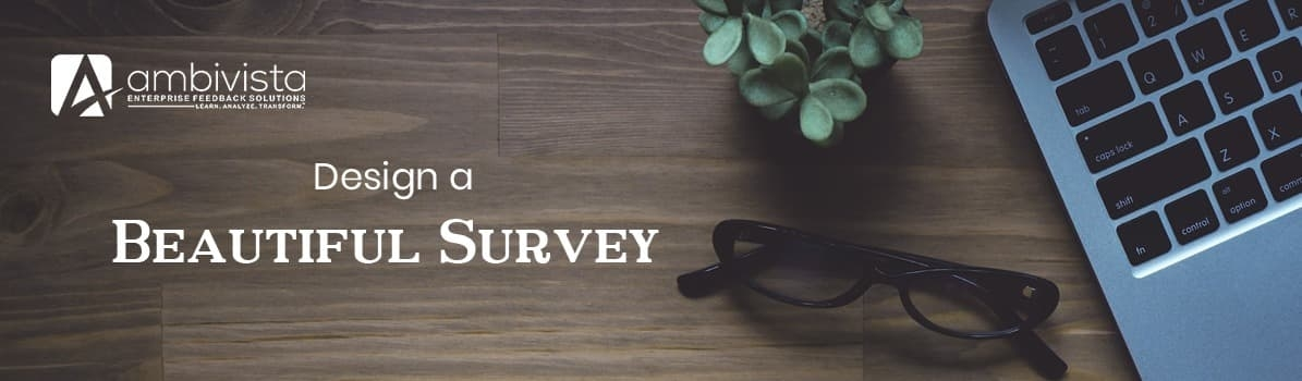 Design a Beautiful Survey to Encourage Participants to Take It
