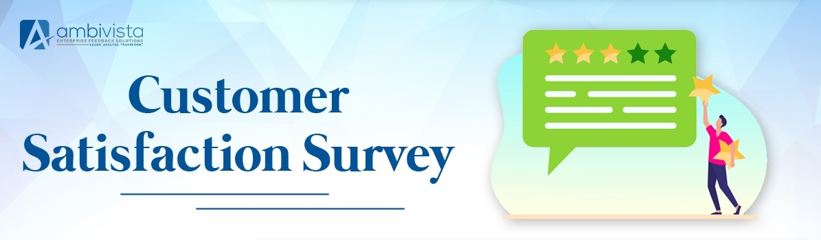 Determine and Improve Customer Experience with Customer Satisfaction Survey Tools